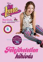 Könyv borító - Soy Luna 2. – Felejthetetlen kihívás