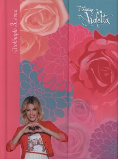Könyv borító - Violetta – Titoknapló 3.