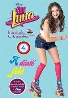 Könyv borító - Soy Luna 4. – A döntő felé