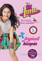 Könyv borító - Soy Luna 5. – A forgószél közepén