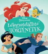 Könyv borító - Disney Hercegnők – Lélegzetelállító történetek